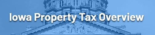 Iowa Department of Revenue - Property Tax Overview